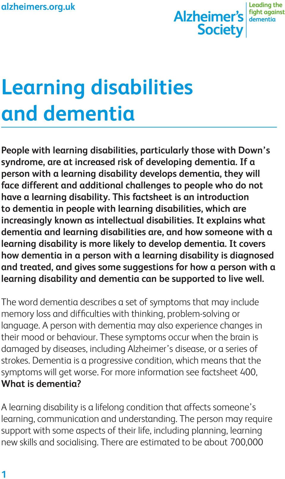 This factsheet is an introduction to dementia in people with learning disabilities, which are increasingly known as intellectual disabilities.