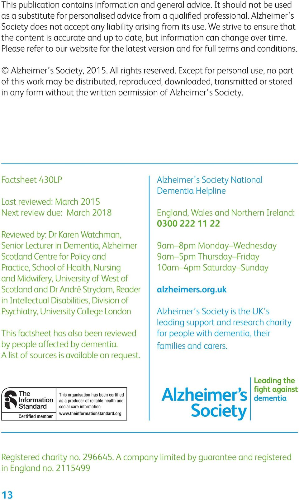 Please refer to our website for the latest version and for full terms and conditions. Alzheimer s Society, 2015. All rights reserved.