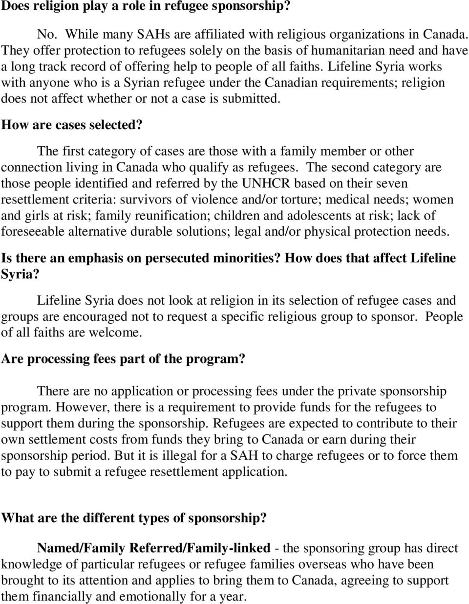 Lifeline Syria works with anyone who is a Syrian refugee under the Canadian requirements; religion does not affect whether or not a case is submitted. How are cases selected?