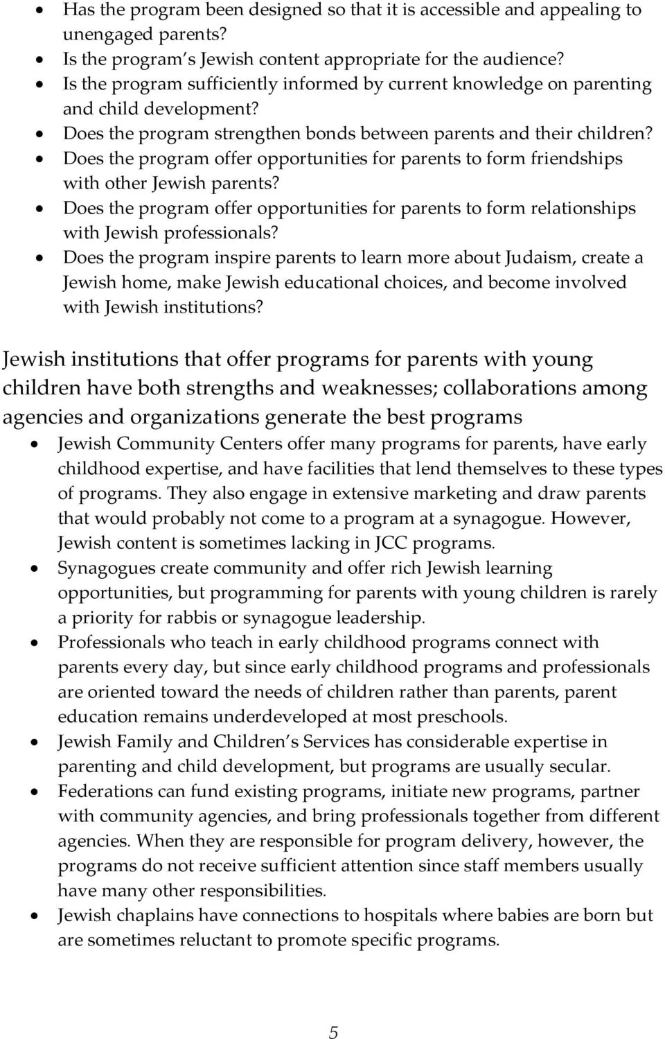 Does the program offer opportunities for parents to form friendships with other Jewish parents? Does the program offer opportunities for parents to form relationships with Jewish professionals?