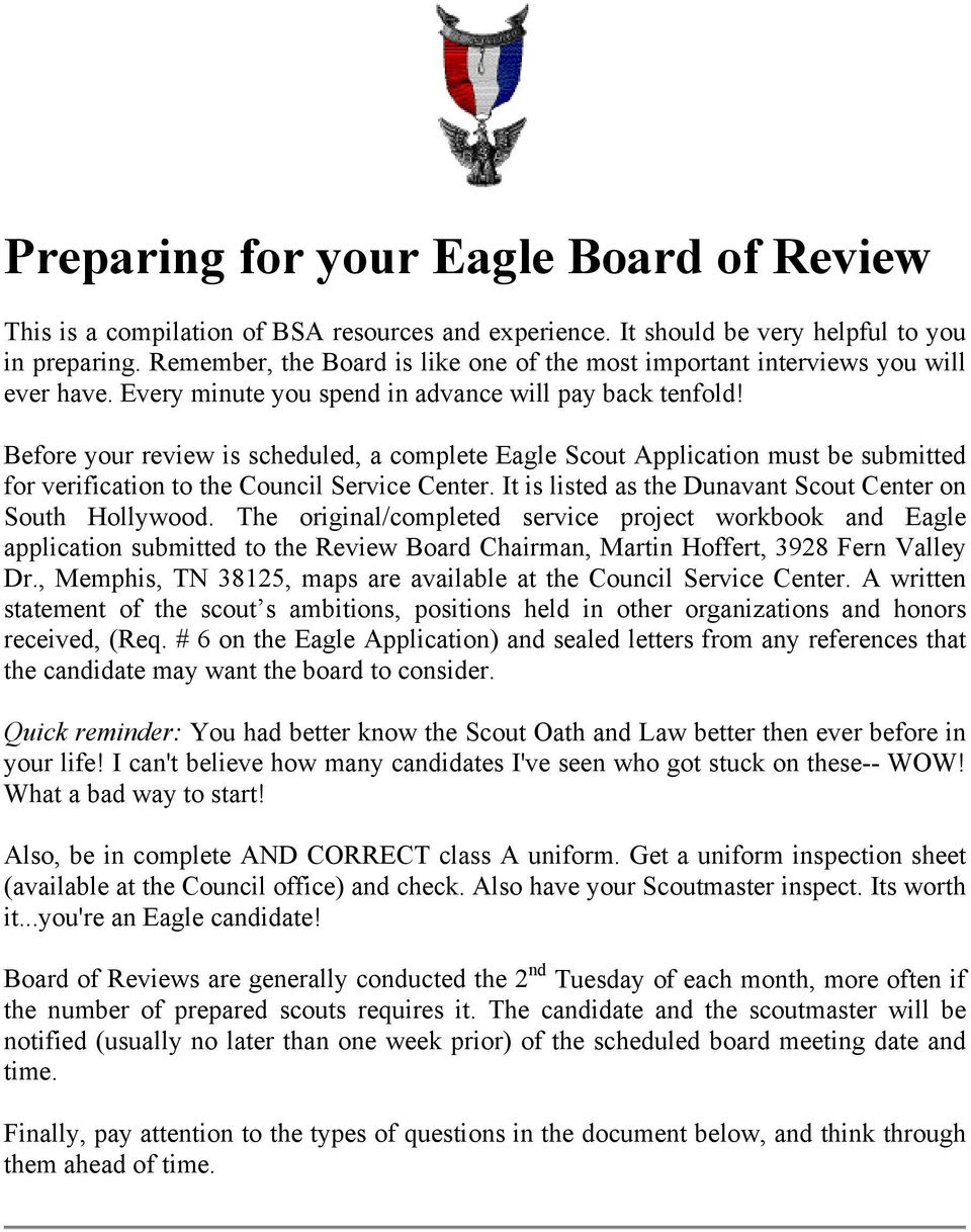Before your review is scheduled, a complete Eagle Scout Application must be submitted for verification to the Council Service Center. It is listed as the Dunavant Scout Center on South Hollywood.