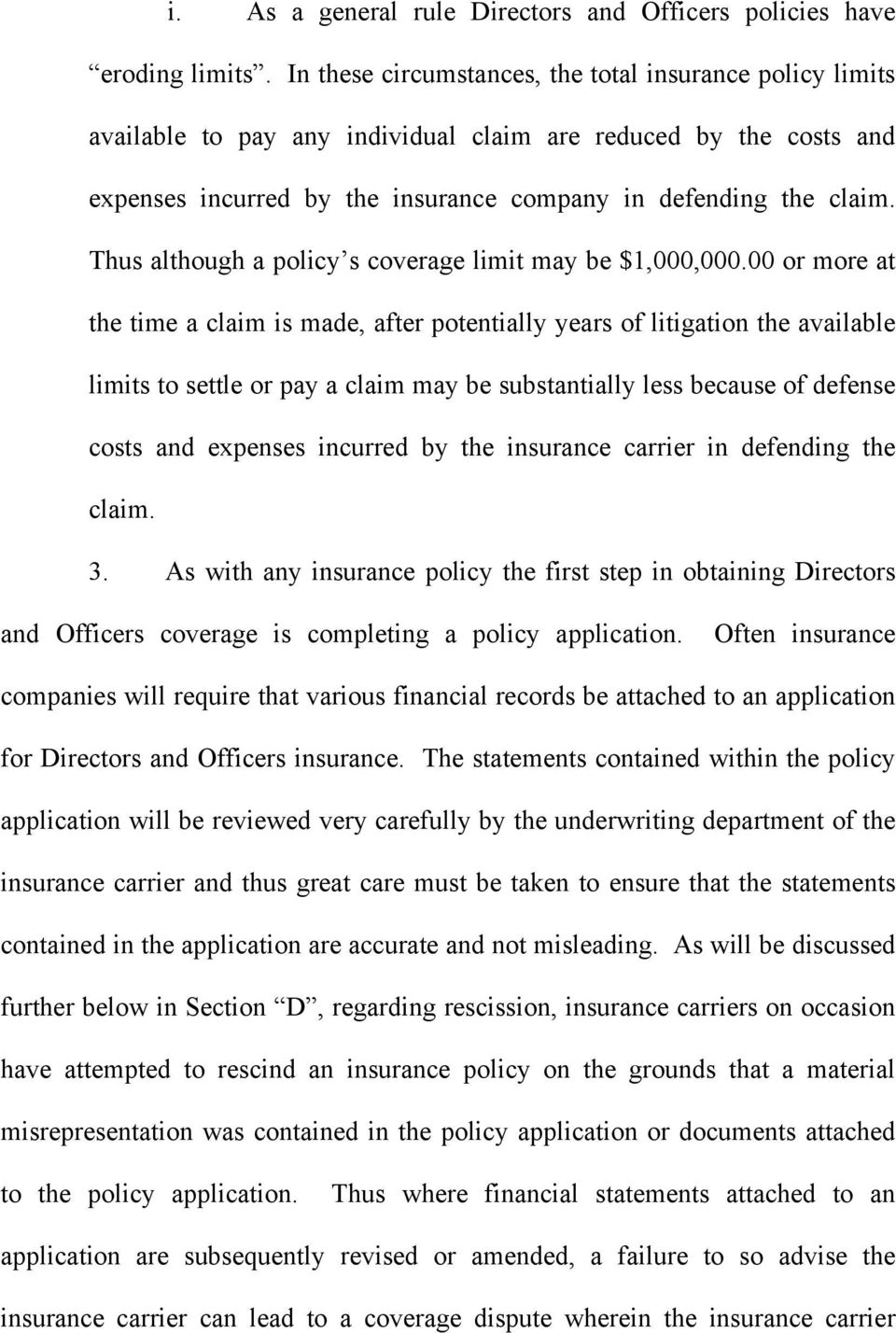 Thus although a policy s coverage limit may be $1,000,000.