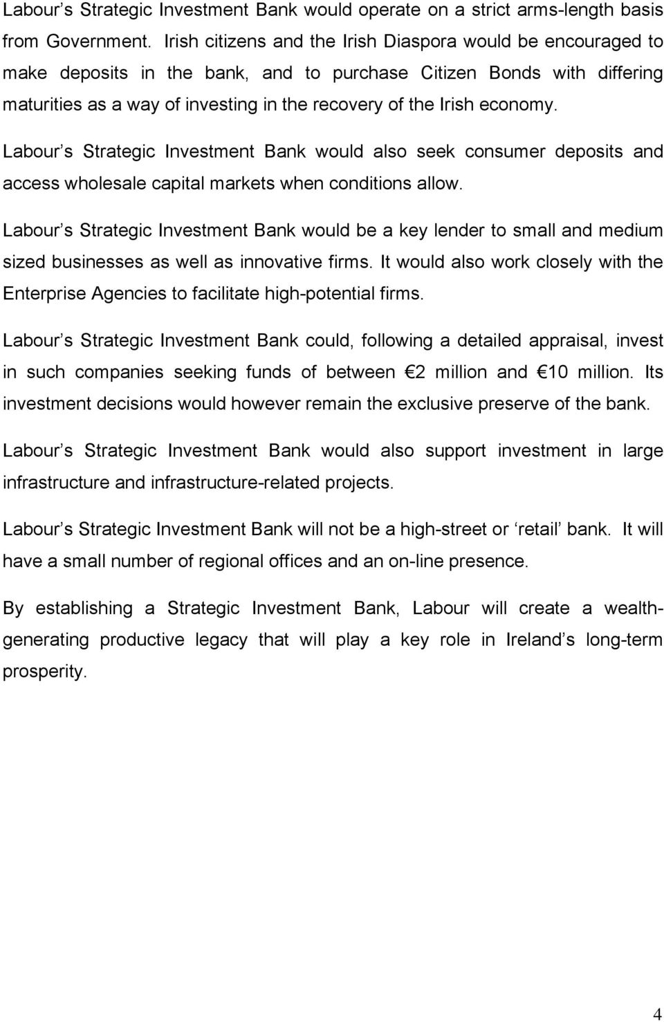 economy. Labour s Strategic Investment Bank would also seek consumer deposits and access wholesale capital markets when conditions allow.