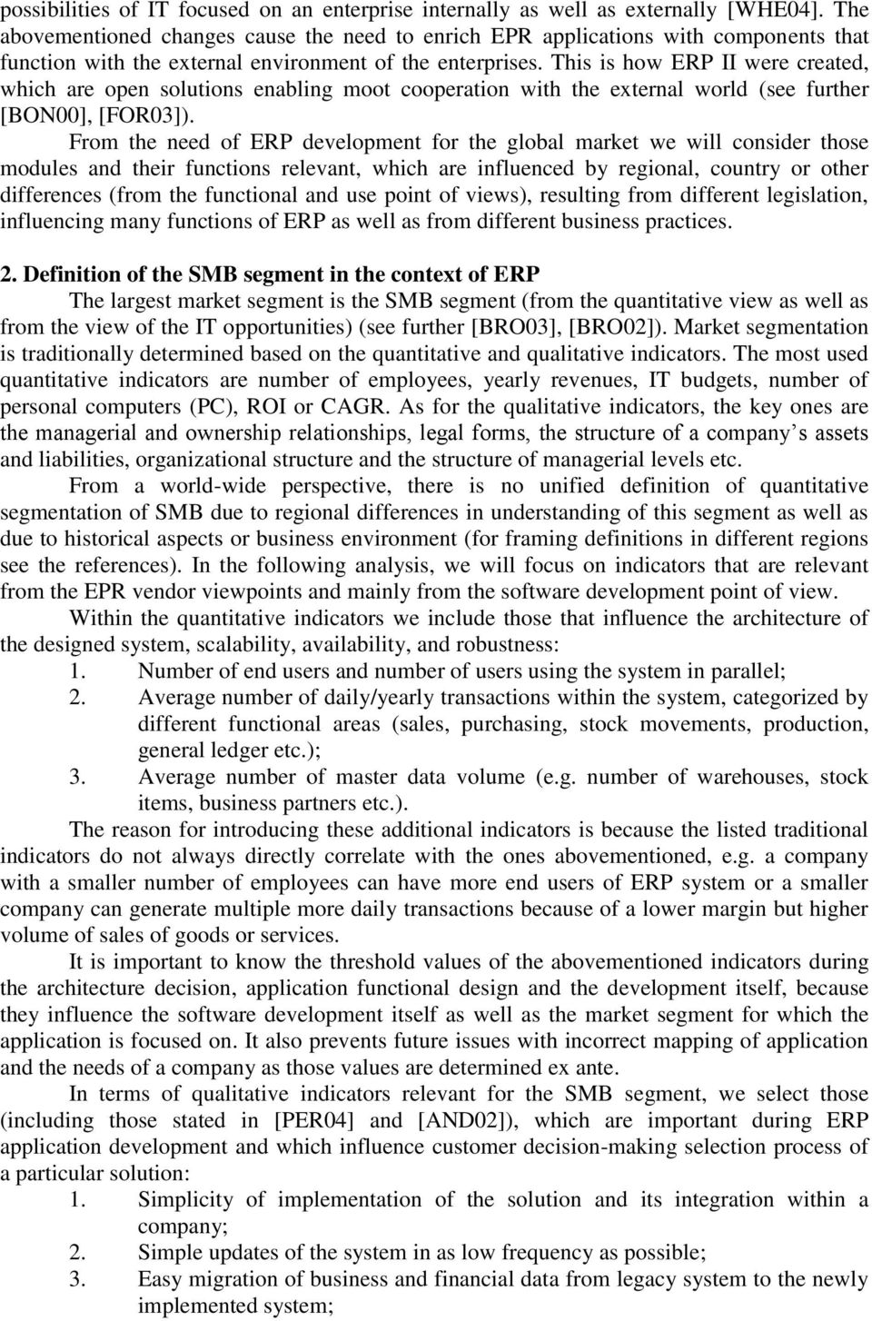 This is how ERP II were created, which are open solutions enabling moot cooperation with the external world (see further [BON00], [FOR03]).