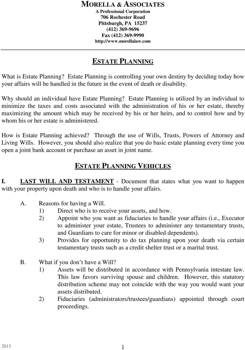 Estate Planning is utilized by an individual to minimize the taxes and costs associated with the administration of his or her estate, thereby maximizing the amount which may be received by his or her