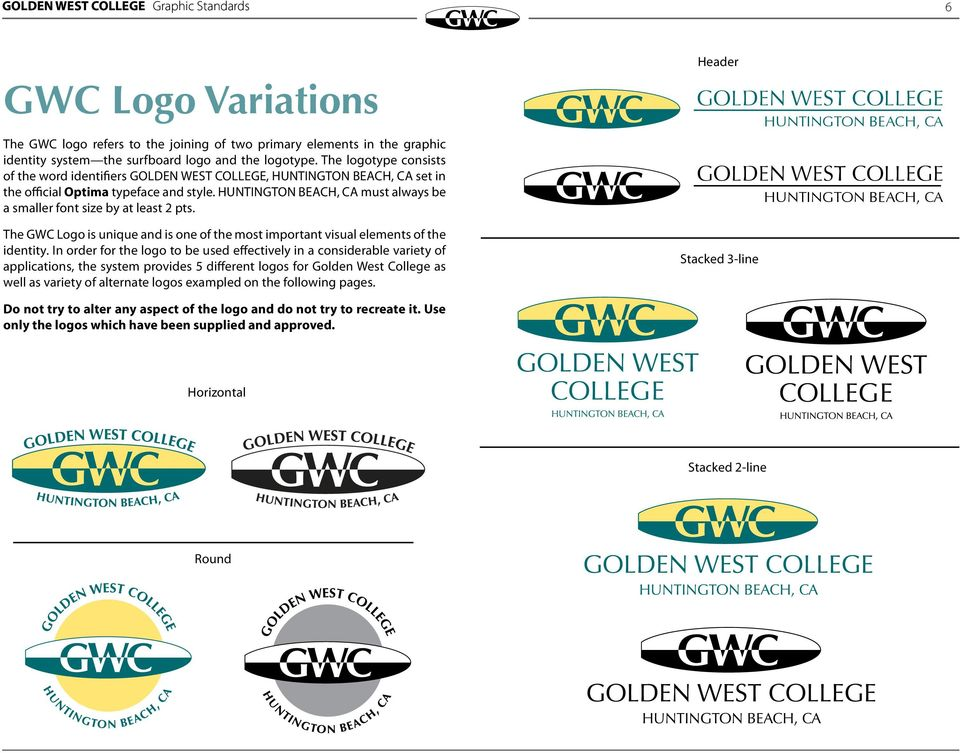 The GWC Logo is unique and is one of the most important visual elements of the identity.