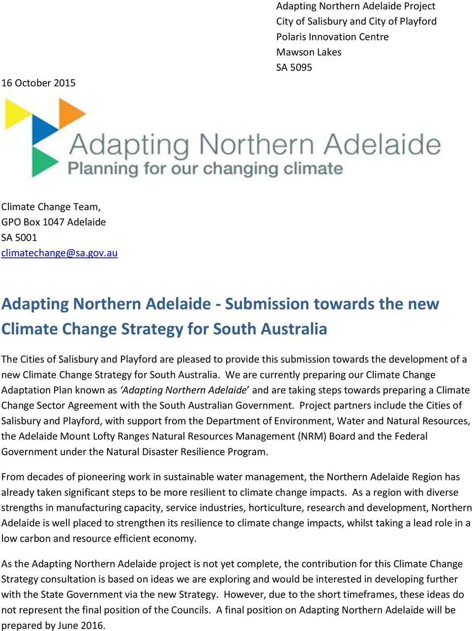 au Adapting Northern Adelaide - Submission towards the new Climate Change Strategy for South Australia The Cities of Salisbury and Playford are pleased to provide this submission towards the