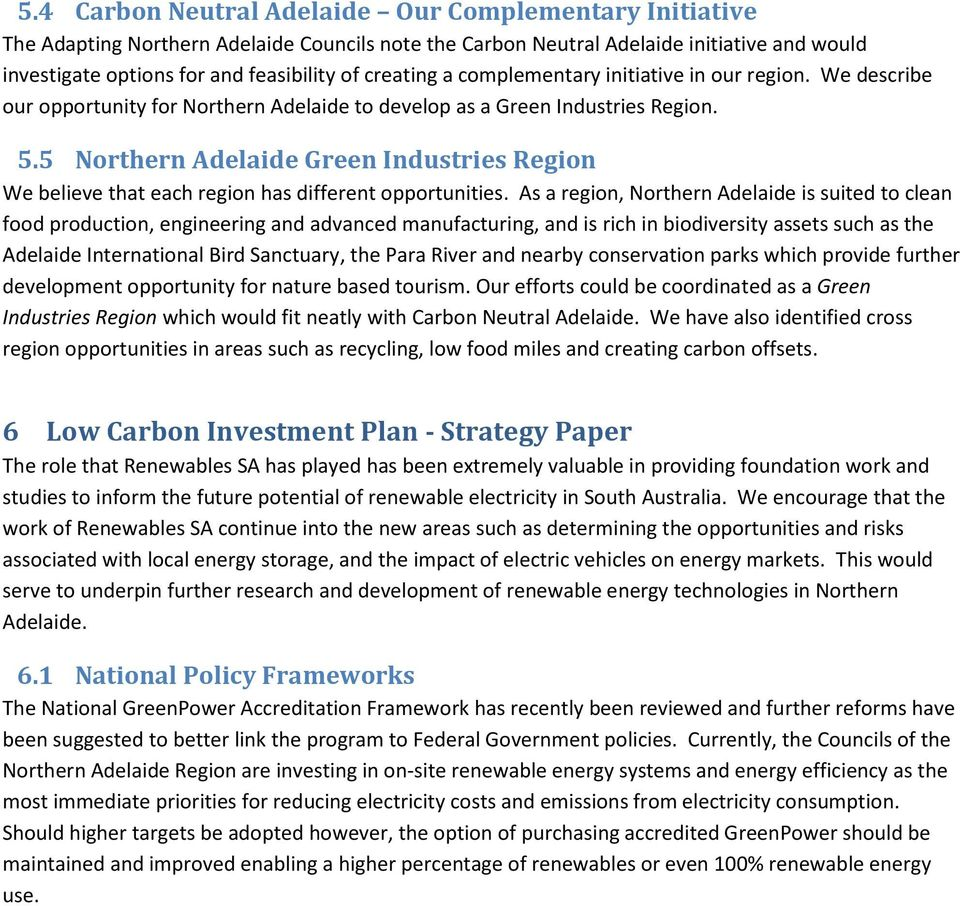 5 Northern Adelaide Green Industries Region We believe that each region has different opportunities.