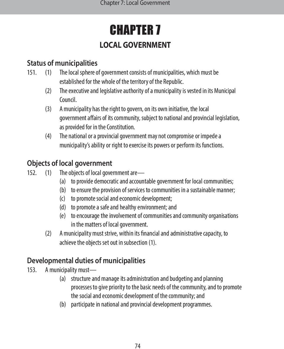 (3) A municipality has the right to govern, on its own initiative, the local government affairs of its community, subject to national and provincial legislation, as provided for in the Constitution.