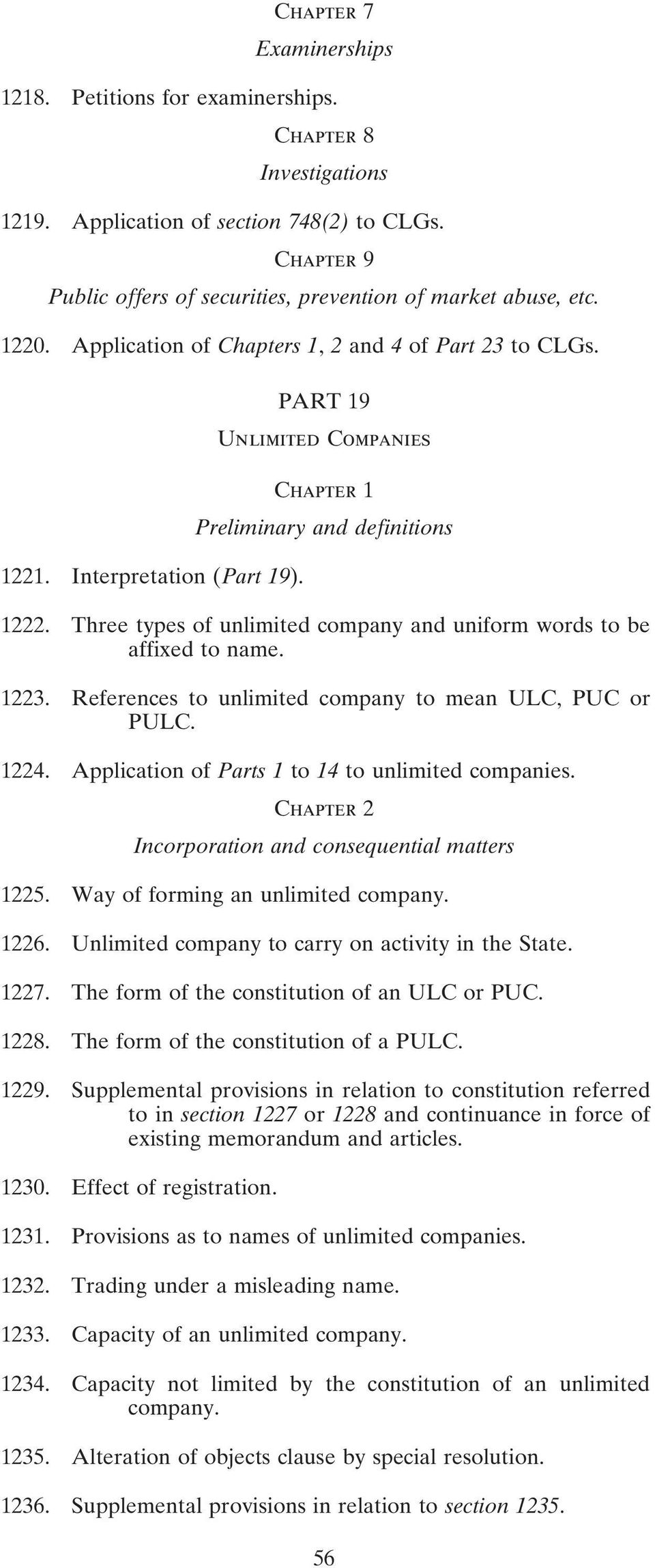 Three types of unlimited company and uniform words to be affixed to name. 1223. References to unlimited company to mean ULC, PUC or PULC. 1224. Application of Parts 1 to 14 to unlimited companies.