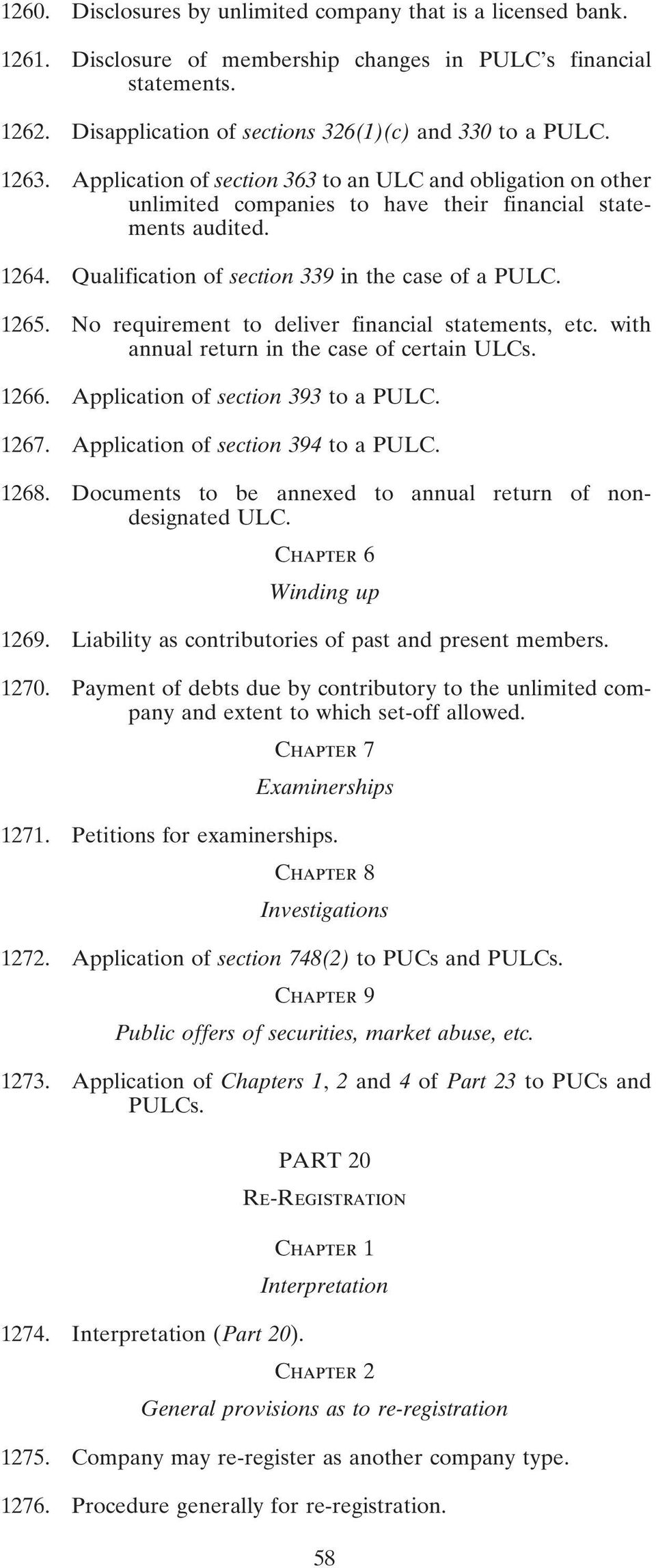 No requirement to deliver financial statements, etc. with annual return in the case of certain ULCs. 1266. Application of section 393 to a PULC. 1267. Application of section 394 to a PULC. 1268.