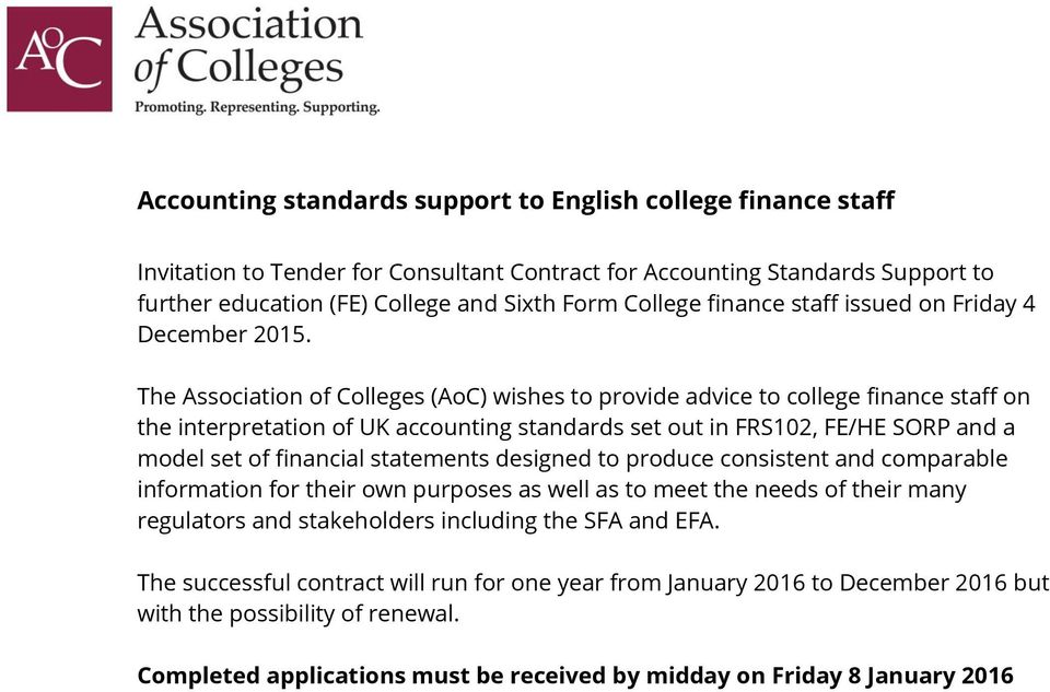 The Association of Colleges (AoC) wishes to provide advice to college finance staff on the interpretation of UK accounting standards set out in FRS102, FE/HE SORP and a model set of financial