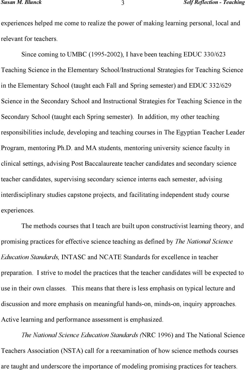 and Spring semester) and EDUC 332/629 Science in the Secondary School and Instructional Strategies for Teaching Science in the Secondary School (taught each Spring semester).