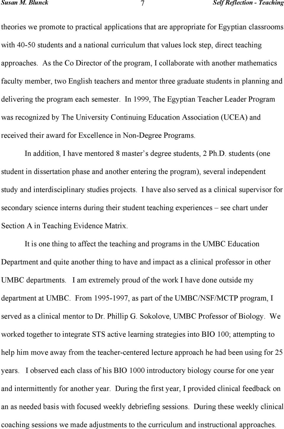 In 1999, The Egyptian Teacher Leader Program was recognized by The University Continuing Education Association (UCEA) and received their award for Excellence in Non-Degree Programs.