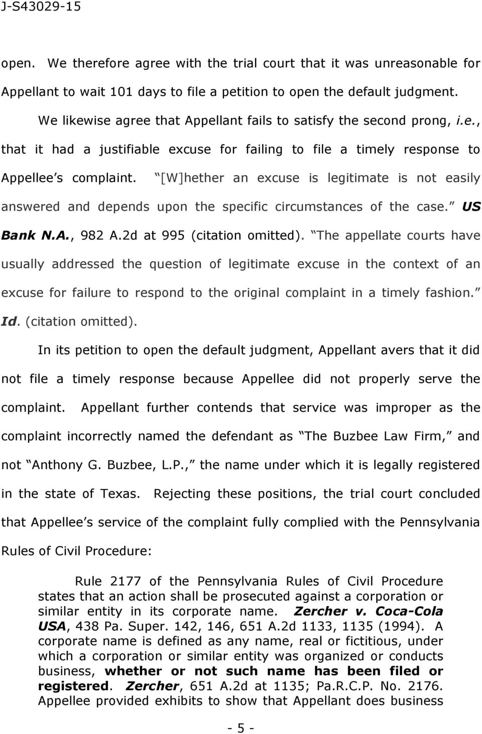 [W]hether an excuse is legitimate is not easily answered and depends upon the specific circumstances of the case. US Bank N.A., 982 A.2d at 995 (citation omitted).
