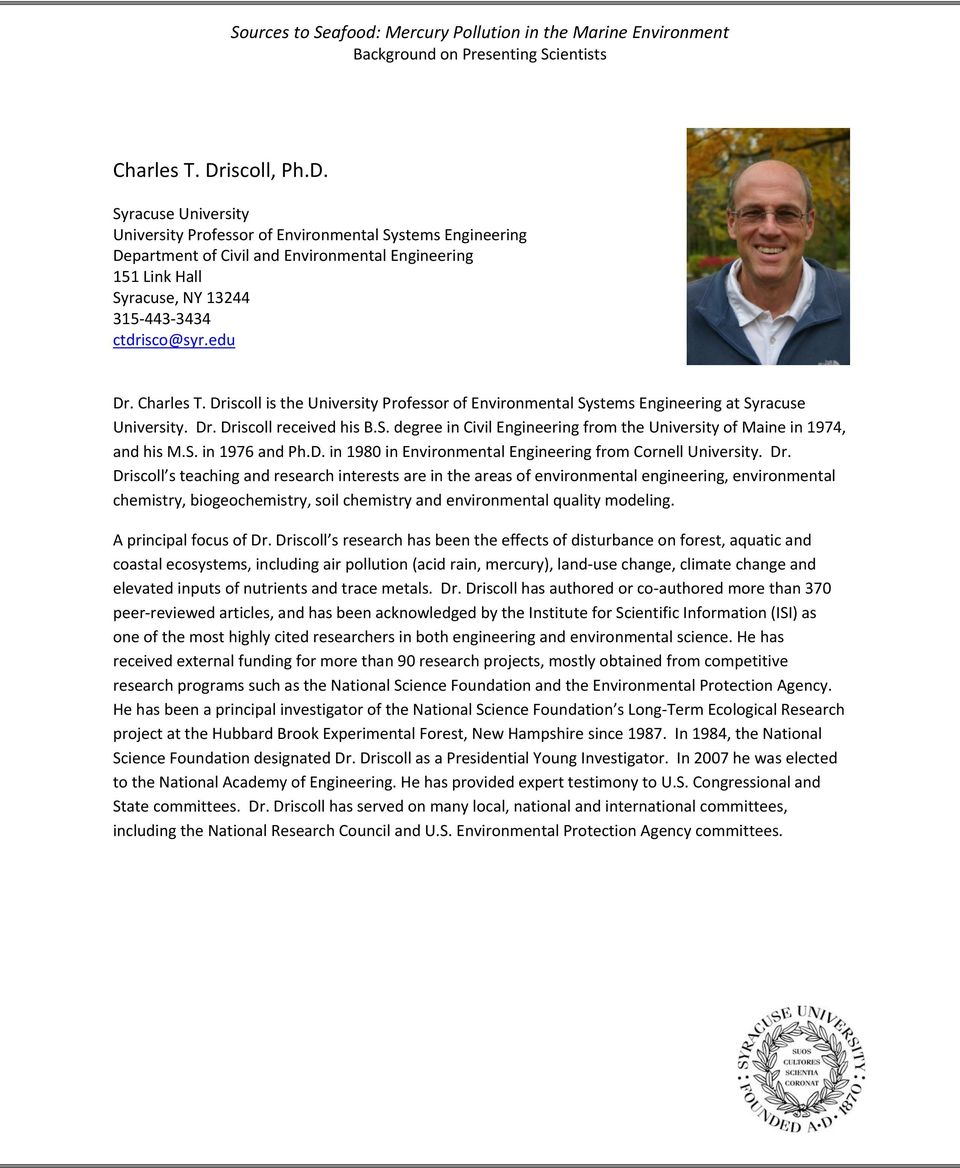 Syracuse University University Professor of Environmental Systems Engineering Department of Civil and Environmental Engineering 151 Link Hall Syracuse, NY 13244 315 443 3434 ctdrisco@syr.edu Dr.