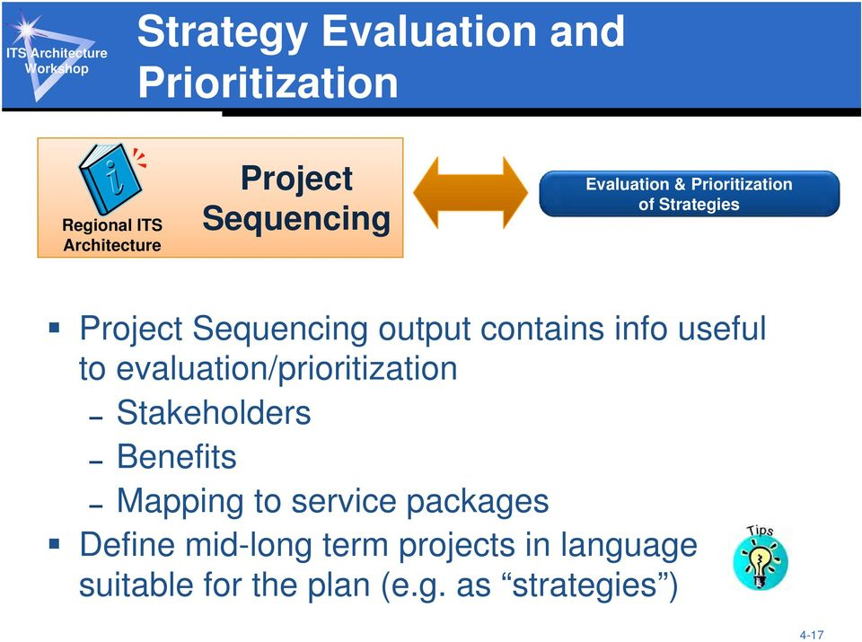 useful to evaluation/prioritization Stakeholders Benefits Mapping to service packages