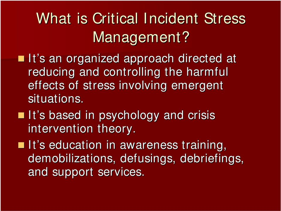 effects of stress involving emergent situations.