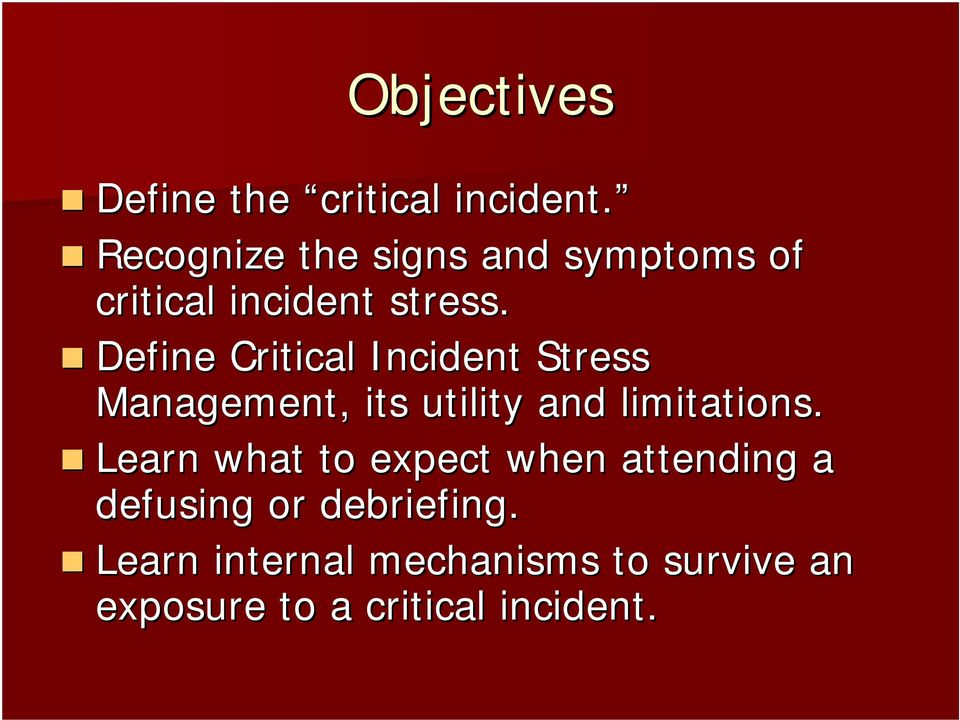 Define Critical Incident Stress Management, its utility and limitations.