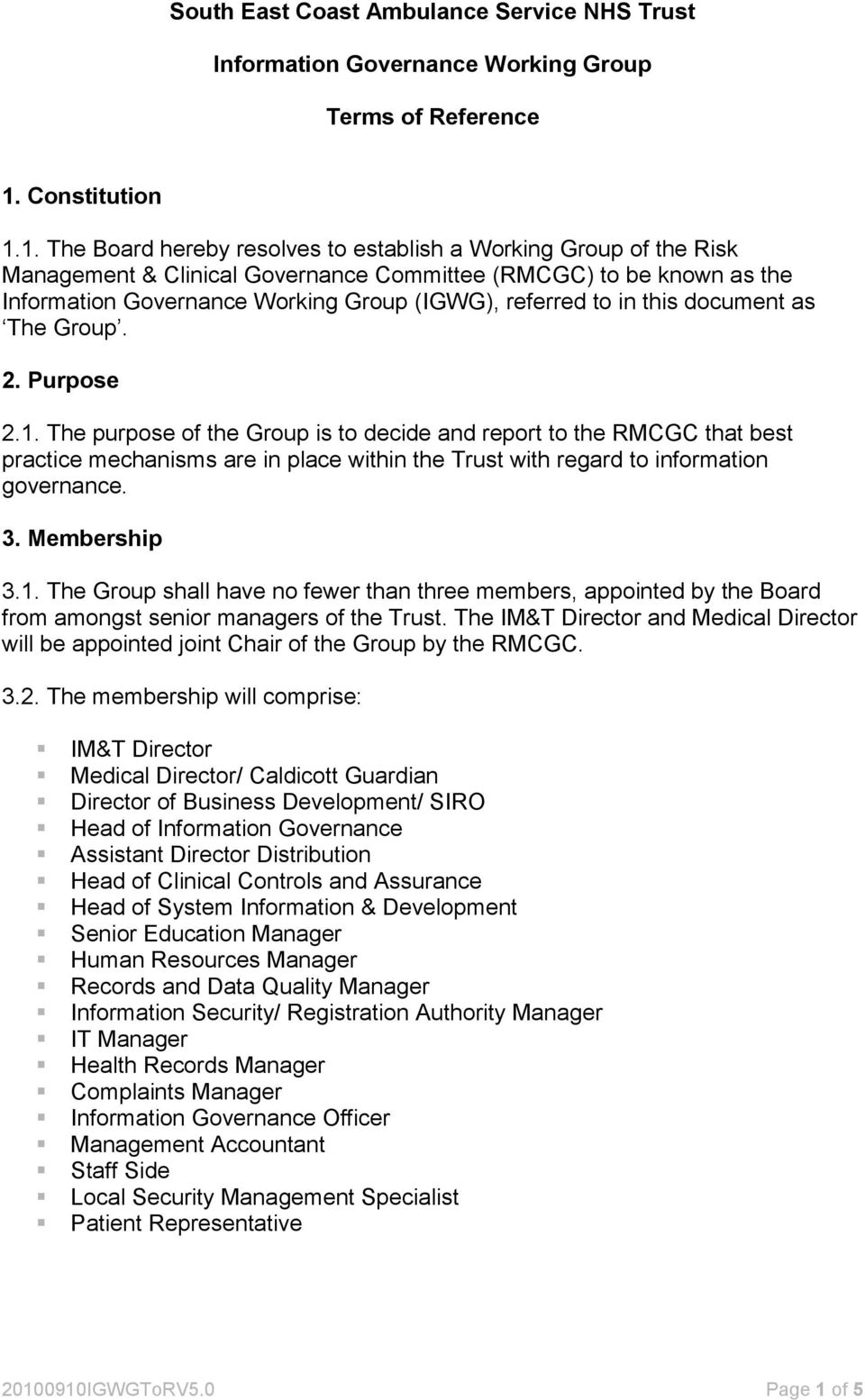 1. The Board hereby resolves to establish a Working Group of the Risk Management & Clinical Governance Committee (RMCGC) to be known as the Information Governance Working Group (IGWG), referred to in