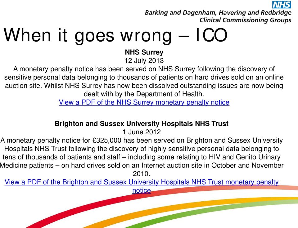 View a PDF of the NHS Surrey monetary penalty notice Brighton and Sussex University Hospitals NHS Trust 1 June 2012 A monetary penalty notice for 325,000 has been served on Brighton and Sussex
