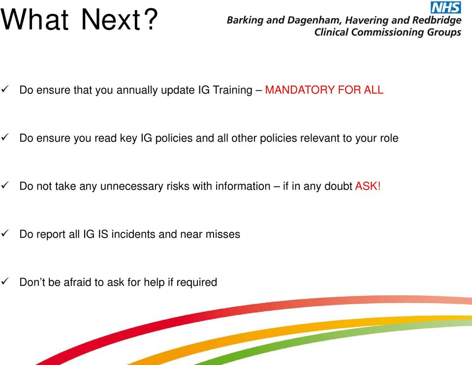 read key IG policies and all other policies relevant to your role Do not take