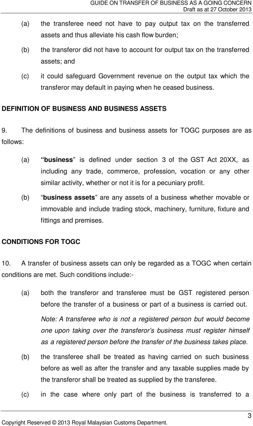 The definitions of business and business assets for TOGC purposes are as follows: business is defined under section 3 of the GST Act 20XX, as including any trade, commerce, profession, vocation or