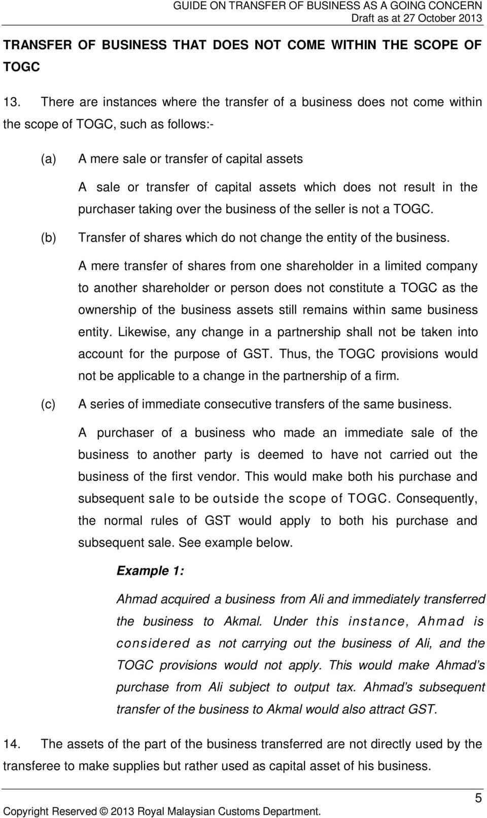 does not result in the purchaser taking over the business of the seller is not a TOGC. Transfer of shares which do not change the entity of the business.