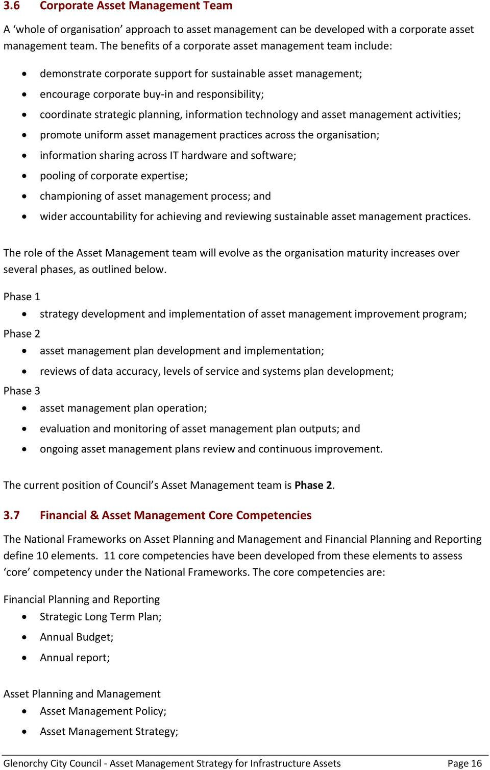 planning, information technology and asset management activities; promote uniform asset management practices across the organisation; information sharing across IT hardware and software; pooling of