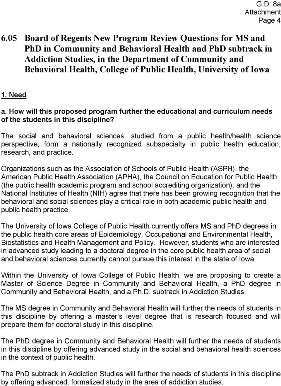 of Public Health, University of Iowa 1. Need a. How will this proposed program further the educational and curriculum needs of the students in this discipline?