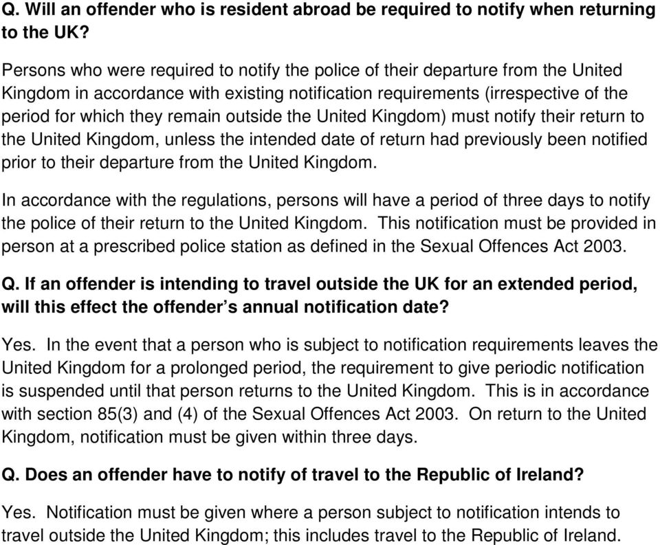 outside the United Kingdom) must notify their return to the United Kingdom, unless the intended date of return had previously been notified prior to their departure from the United Kingdom.