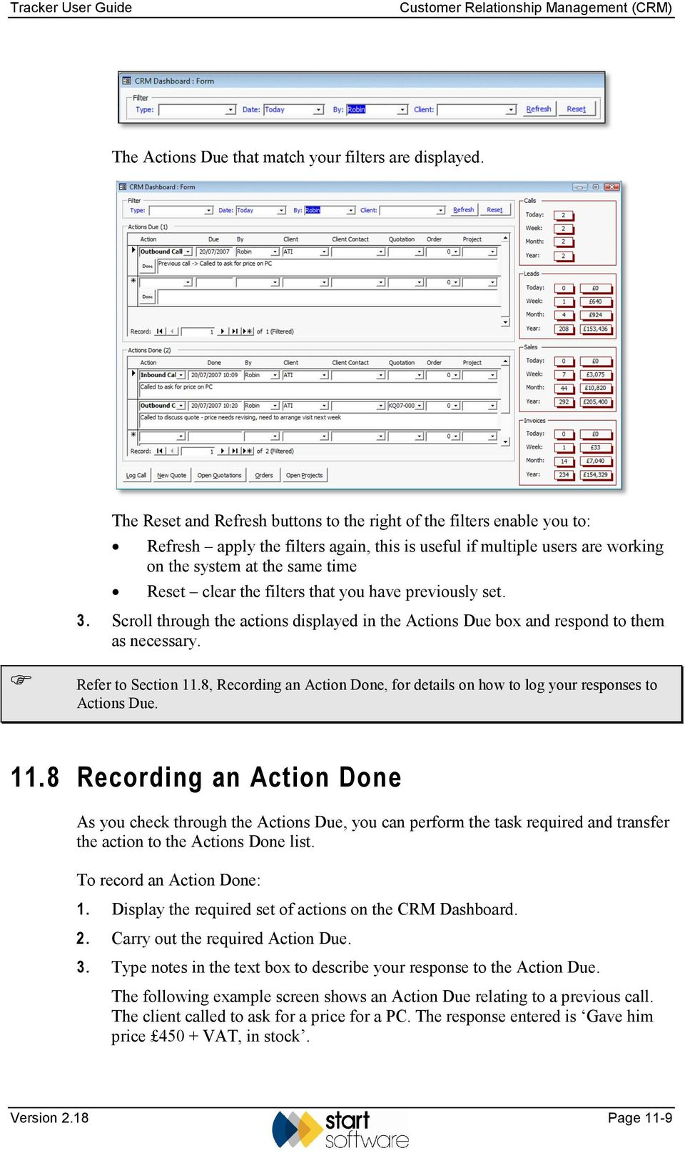 filters that you have previously set. 3. Scroll through the actions displayed in the Actions Due box and respond to them as necessary. Refer to Section 11.