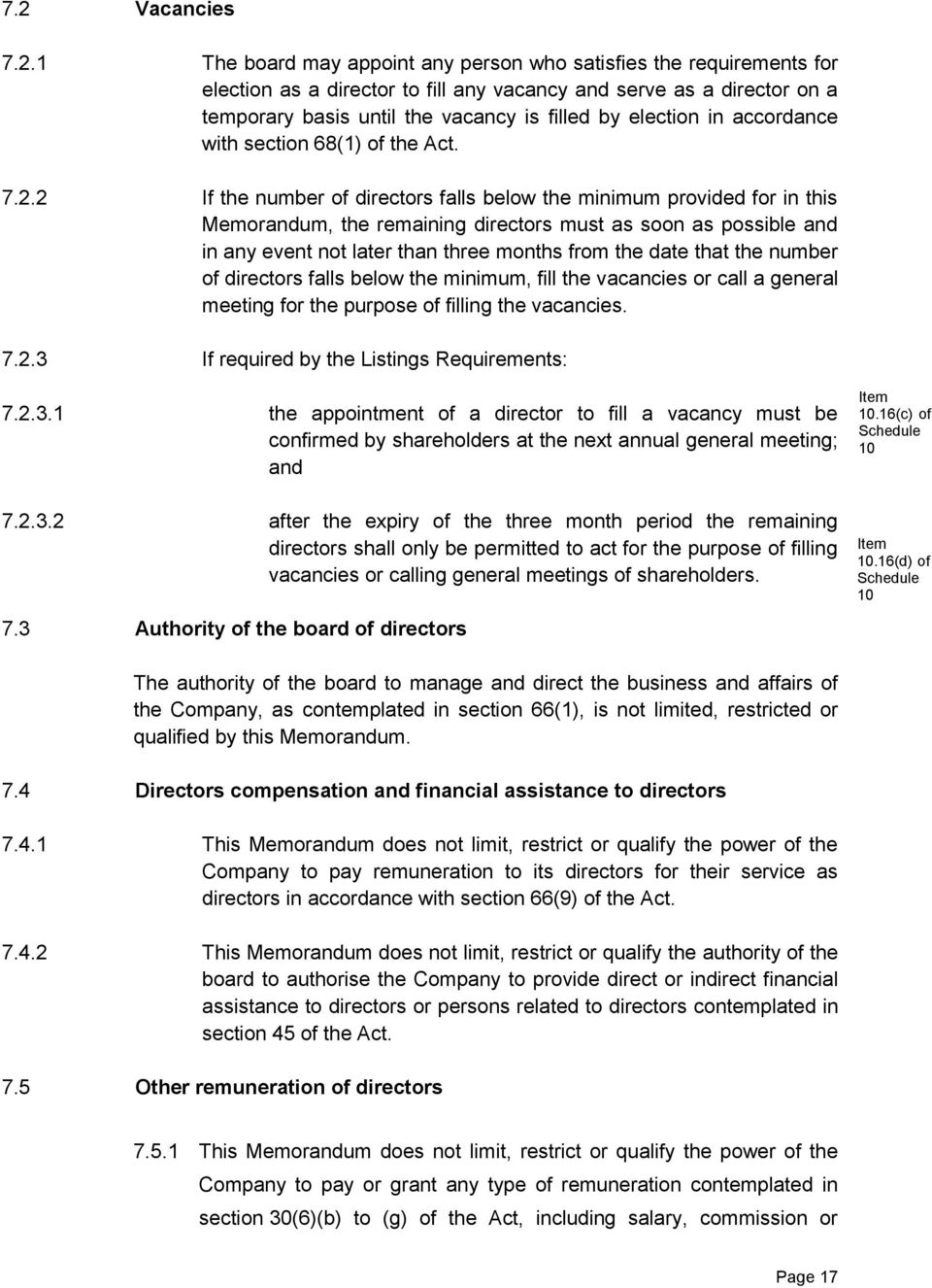2 If the number of directors falls below the minimum provided for in this Memorandum, the remaining directors must as soon as possible and in any event not later than three months from the date that