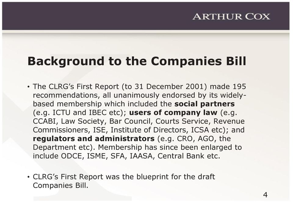 ICTU and IBEC etc); users of company law (e.g.