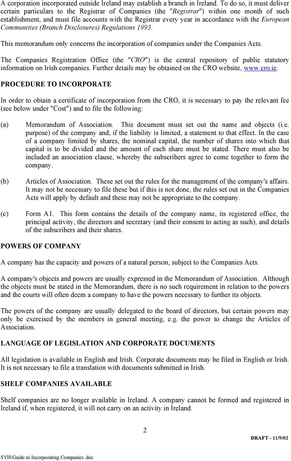 accordance with the European Communities (Branch Disclosures) Regulations 1993. This memorandum only concerns the incorporation of companies under the Companies Acts.
