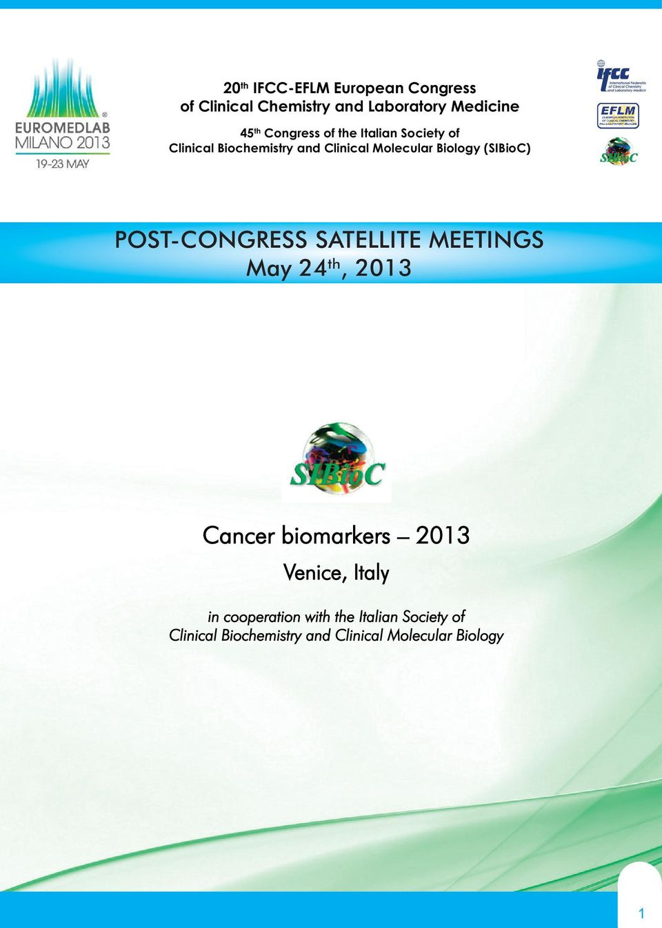 (SIBioC) POST-CONGRESS SATELLITE MEETINGS May 24 th, 2013 Cancer biomarkers 2013 Venice,
