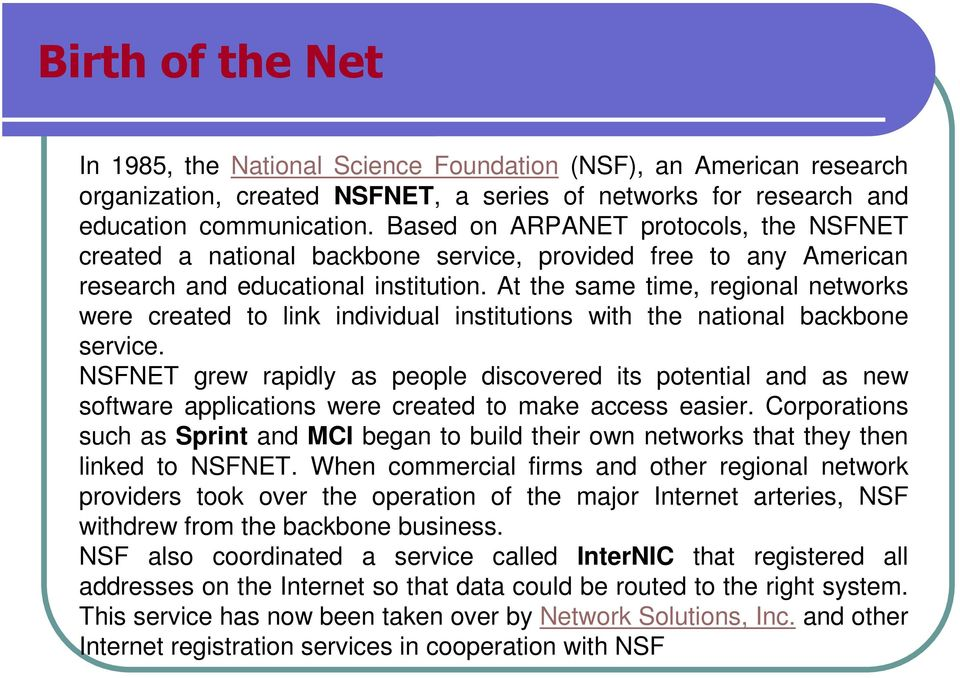 At the same time, regional networks were created to link individual institutions with the national backbone service.