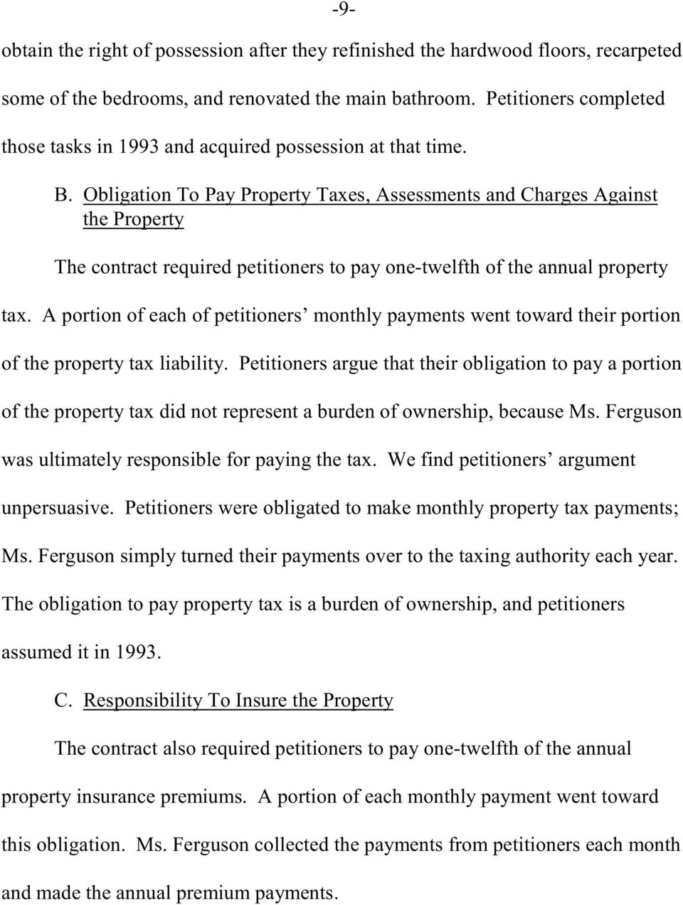 Obligation To Pay Property Taxes, Assessments and Charges Against the Property The contract required petitioners to pay one-twelfth of the annual property tax.