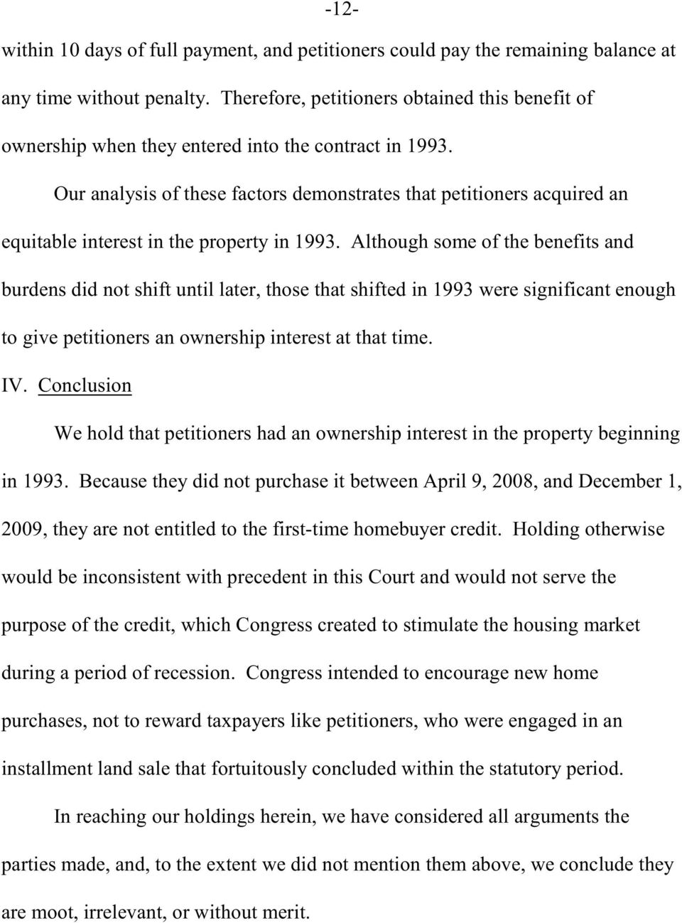 Our analysis of these factors demonstrates that petitioners acquired an equitable interest in the property in 1993.