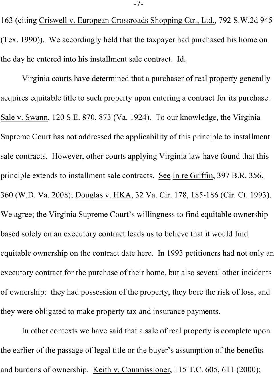Virginia courts have determined that a purchaser of real property generally acquires equitable title to such property upon entering a contract for its purchase. Sale v. Swann, 120 S.E. 870, 873 (Va.