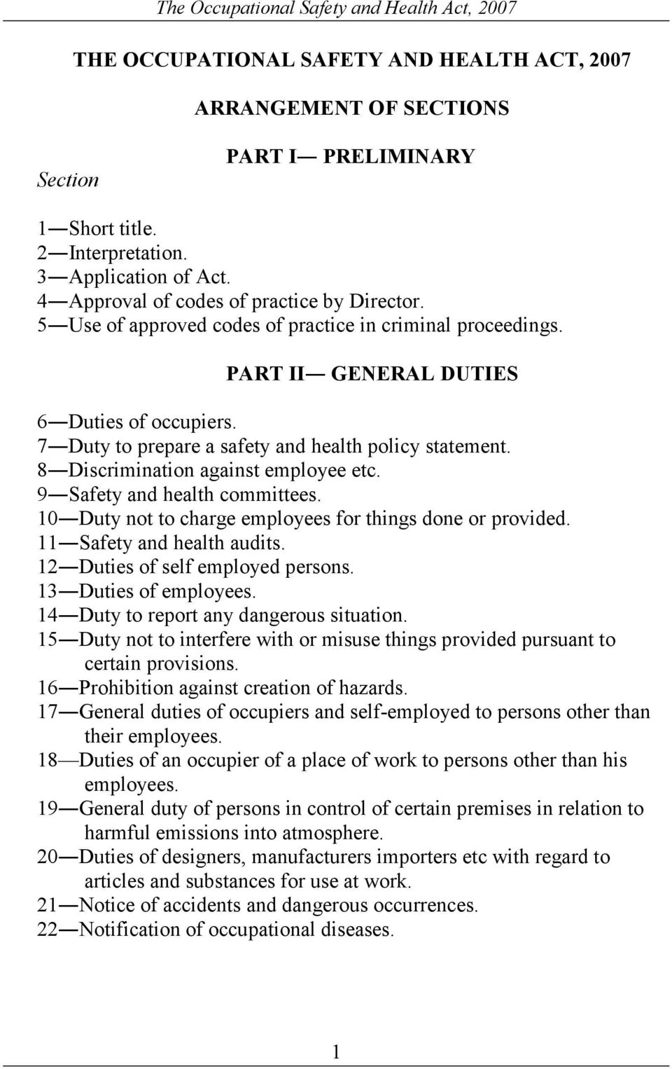 8 Discrimination against employee etc. 9 Safety and health committees. 10 Duty not to charge employees for things done or provided. 11 Safety and health audits. 12 Duties of self employed persons.