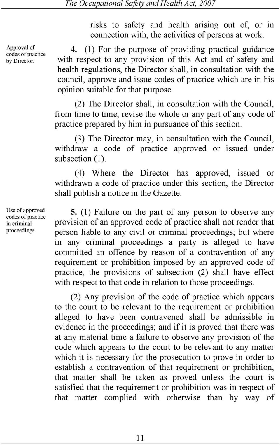 (1) For the purpose of providing practical guidance with respect to any provision of this Act and of safety and health regulations, the Director shall, in consultation with the council, approve and
