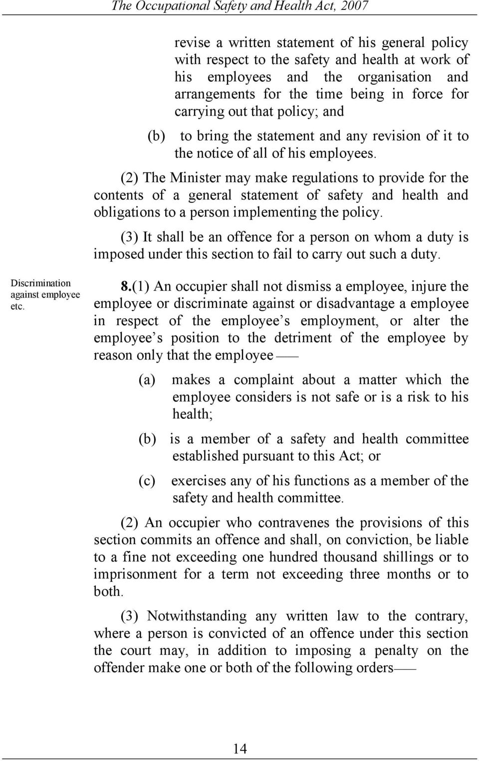 (2) The Minister may make regulations to provide for the contents of a general statement of safety and health and obligations to a person implementing the policy.