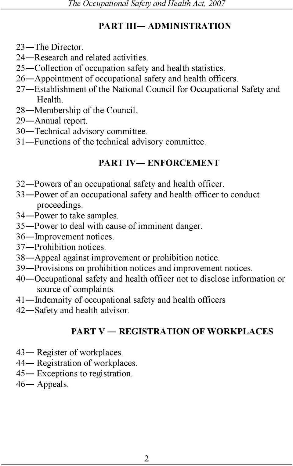 31 Functions of the technical advisory committee. PART IV ENFORCEMENT 32 Powers of an occupational safety and health officer.
