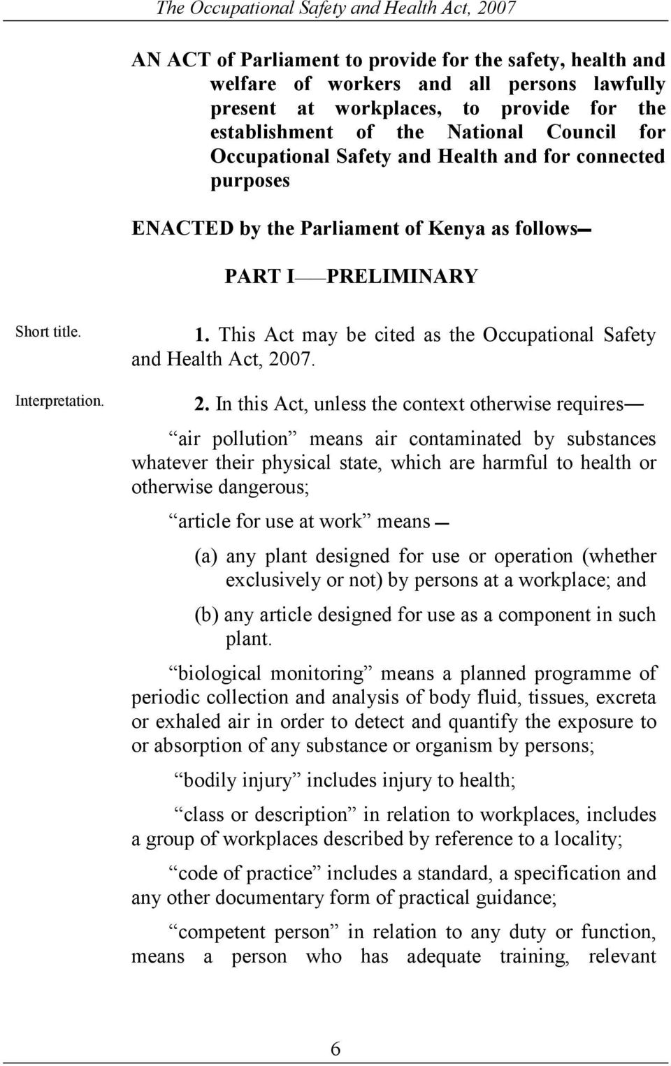 This Act may be cited as the Occupational Safety and Health Act, 20