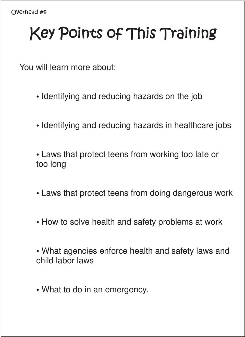 late or too long Laws that protect teens from doing dangerous work How to solve health and safety