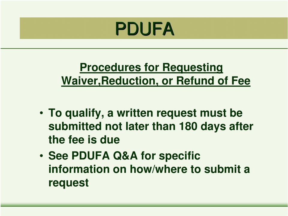 submitted not later than 180 days after the fee is due See