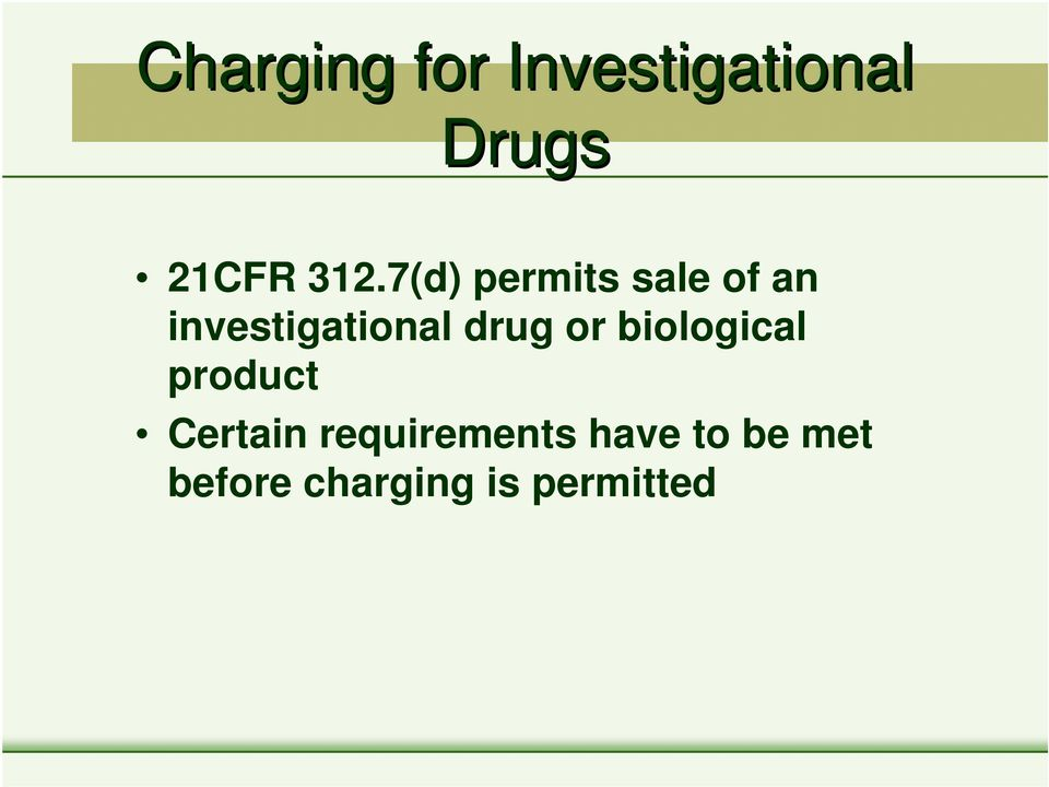 7(d) permits sale of an investigational drug