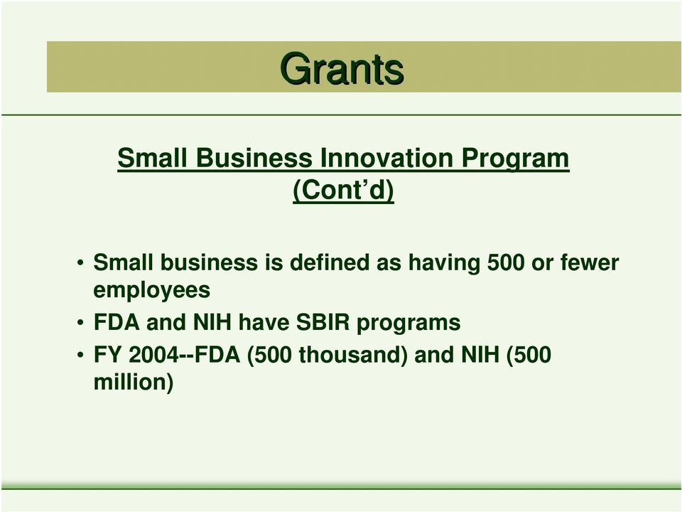 or fewer employees FDA and NIH have SBIR