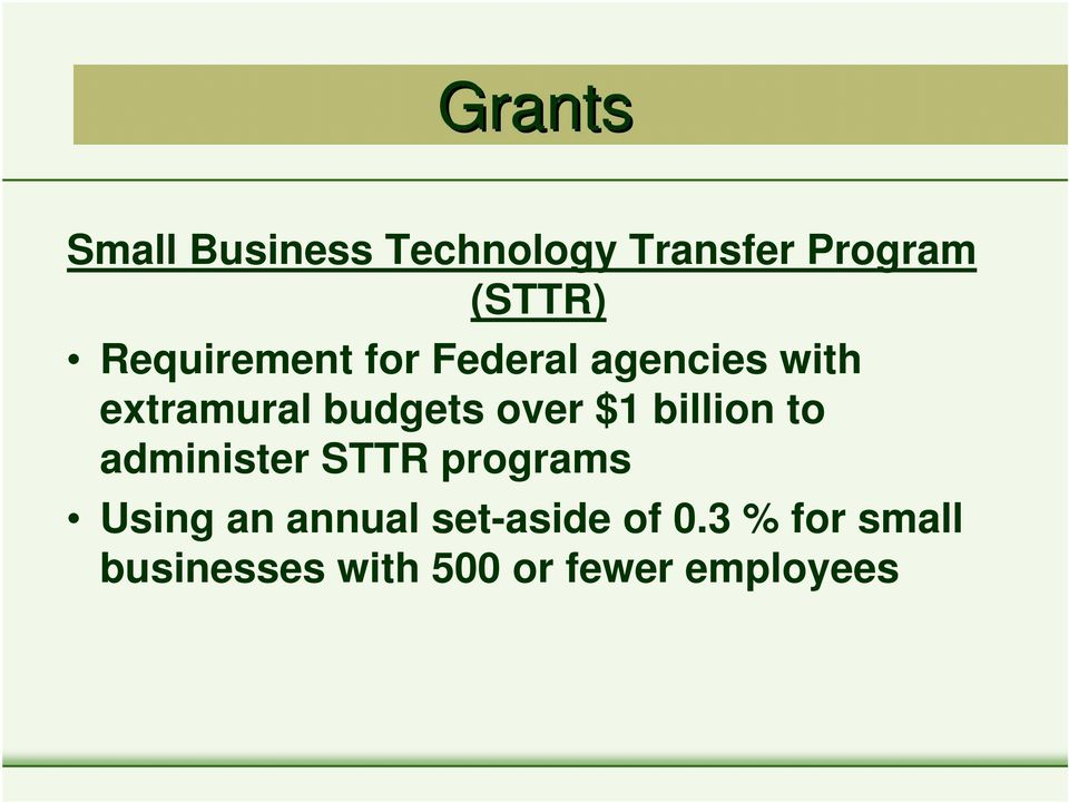 budgets over $1 billion to administer STTR programs Using an